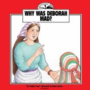 Why Was Deborah Mad