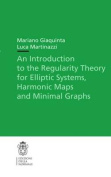 An Introduction to the Regularity Theory for Elliptic Systems, Harmonic Maps and Minimal Graphs