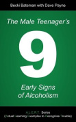 The Male Teenager's 9 Early Signs of Alcoholism
