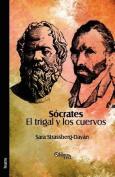 Socrates. El Trigal Y Los Cuervos [Spanish]
