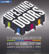 Opening Doors to Teamwork & Collaboration  : 4 Keys That Change Everything [Audio]