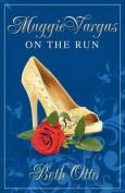 Maggie Vargas: On the Run