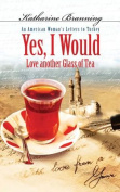 Yes I Would Love Another Glass of Tea [Audio]