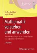 Mathematik Verstehen Und Anwenden Von Den Grundlagen Bis Zu Fourier-Reihen Und Laplace-Transformation [GER]