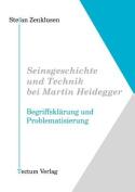 Seinsgeschichte Und Technik Bei Martin Heidegger [GER]