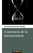 Conciencia de La Inconsciencia [Spanish]