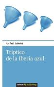 Tr Ptico de La Iberia Azul [Spanish]