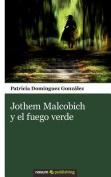 Jothem Malcobich y El Fuego Verde [Spanish]