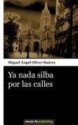YA NADA Silba Por Las Calles [Spanish]
