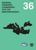 Report of the Thirty-Sixth Session of the General Fisheries Commission for the Mediterranean, Marakech, Morocco, 14-19 May 2012