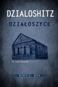 Dzialoszyce Memorial Book - An English Translation of Sefer Yizkor Shel Kehilat Dzialoshitz Ve-Ha-Seviva