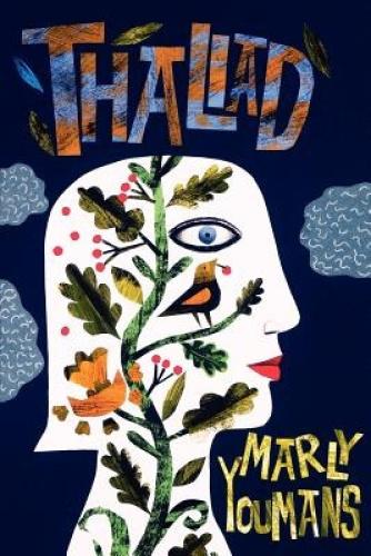 Thaliad by Marly Youmans.