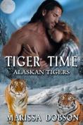 Tiger Time: Alaskan Tigers
