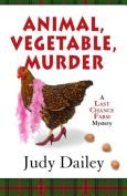 Animal, Vegetable, Murder