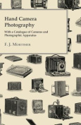 Hand Camera Photography - With a Catalogue of Cameras and Photographic Apparatus