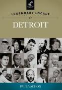 Legendary Locals of Detroit, Michigan
