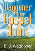Waggoner on the Gospel of John