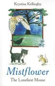 Mistflower - the Loneliest Mouse
