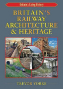 Britain's Railway Architecture & Heritage