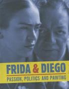 Frida & Diego - Passion, Politics and Painting