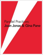 Parallel Practices - Joan Jonas & Gina Pane