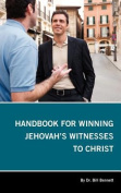 Handbook for Winning Jehovah's Witnesses to Christ