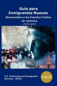 Guia Para Inmigrantes Nuevos [Spanish]