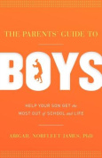 The Parents' Guide to Boys