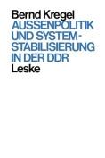 Au Enpolitik Und Systemstabilisierung in Der Ddr [GER]