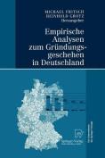 Empirische Analysen Zum Gr Ndungsgeschehen in Deutschland [GER]