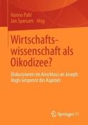 Wirtschaftswissenschaft ALS Oikodizee? [GER]