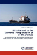 Risks Related to the Maritime Transportation of of Oil and Gas
