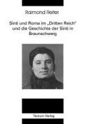 """Sinti Und Roma Im """"Dritten Reich"""" Und Die Geschichte Der Sinti in Braunschweig [GER]"""
