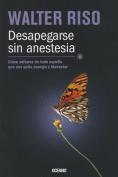 Desapegarse Sin Anestesia [Spanish]