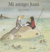 Mi Amigo Juan [Spanish]