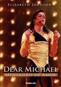 Dear Michael - Mensajero de Amor [Spanish]