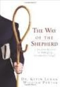 The Way Of The Shepherd; 7 Ancient Screts To Managing Produtive People [Hardback]