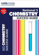 National 5 Chemistry Success Guide (Success Guide)