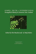 Gospel, Truth, & Interpretation  : Evangelical Identity in Aotearoa New Zealand