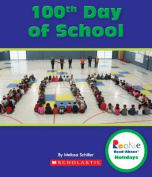 100th Day of School (Rookie Read-About Holidays