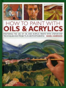 How to Paint with Oils & Acrylics