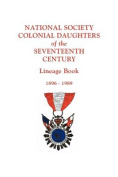 National Society Colonial Daughters of the Seventeenth Century. Lineage Book, 1896-1989
