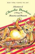 Charlie Bonker 3 Memories and Moments
