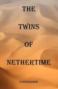 The Twins of Nethertime