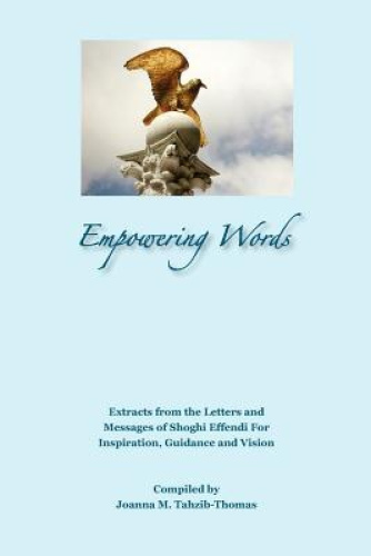 Empowering Words: Extracts from the Letters of Shoghi Effendi for Inspiration, G