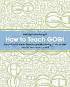 How to Teach Gogi