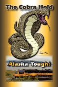 The Cobra Hold - Alaska Tough!