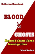 Blood & Ghosts  : Paranormal Forensics Investigators