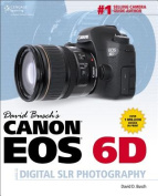 David Busch's Canon EOS 6D Guide to Digital SLR Photography