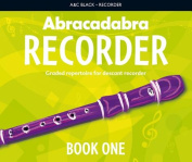 Abracadabra Recorder: 23 Graded Songs and Tunes